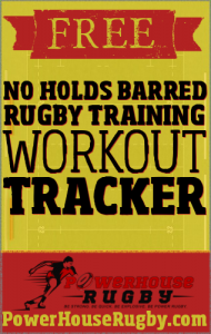 Click on this image to sign up and get your free PowerhouseRugby fitness guide and tracker